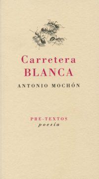 """ANTONIO MOCHÓN PUBLICA SU POEMARIO """"CARRETERA BLANCA"""""""