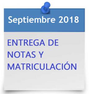 ENTREGA DE NOTAS EN SEPTIEMBRE Y MATRICULACIÓN