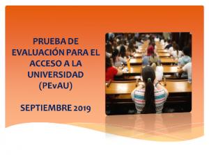 PRUEBAS DE ACCESO A LA UNIVERSIDAD (PEvAU) septiembre 2019