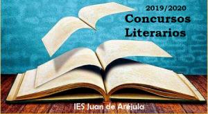 TRABAJOS GANADORES DE LOS CONCURSOS LITERARIOS DEL IES JUAN DE ARÉJULA. CURSO 2019-2020