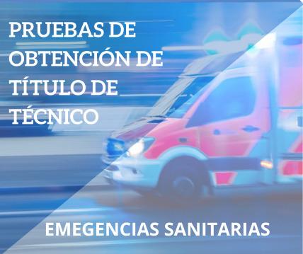 PRUEBAS LIBRES PARA LA OBTENCIÓN DEL TÍTULO DE TÉCNICO EN EMERGENCIAS SANITARIAS