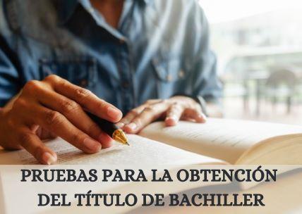 Convocatoria de Pruebas libres para la obtención del título de Bachiller para mayores de 20 años.